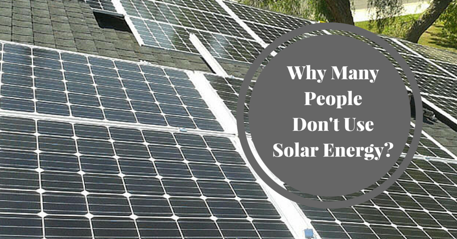 Why Many People Don't Use Solar Energy – BSW Roofing Solar & Air